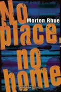 No place, no home – Morton Rhue (5/5) 285 Seiten