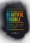 Beautiful Trouble - Andrew Boyd & Dave Oswald Mitchell (5/5) 229 Seiten